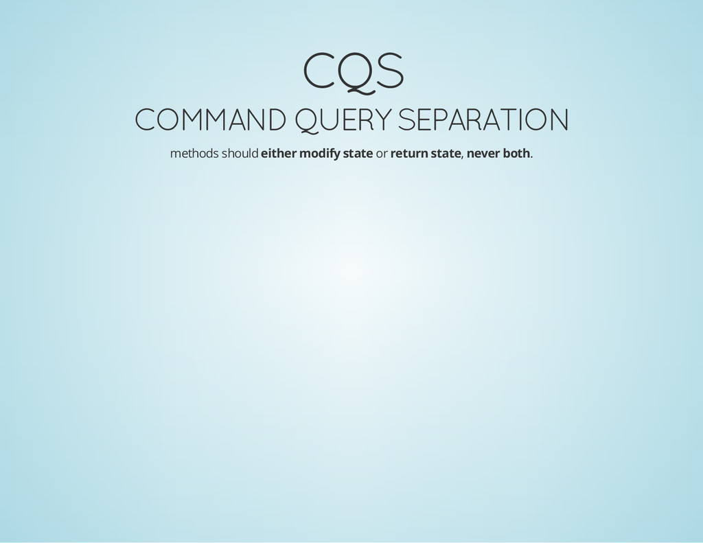 CQS COMMAND QUERY SEPARATION methods should eit...