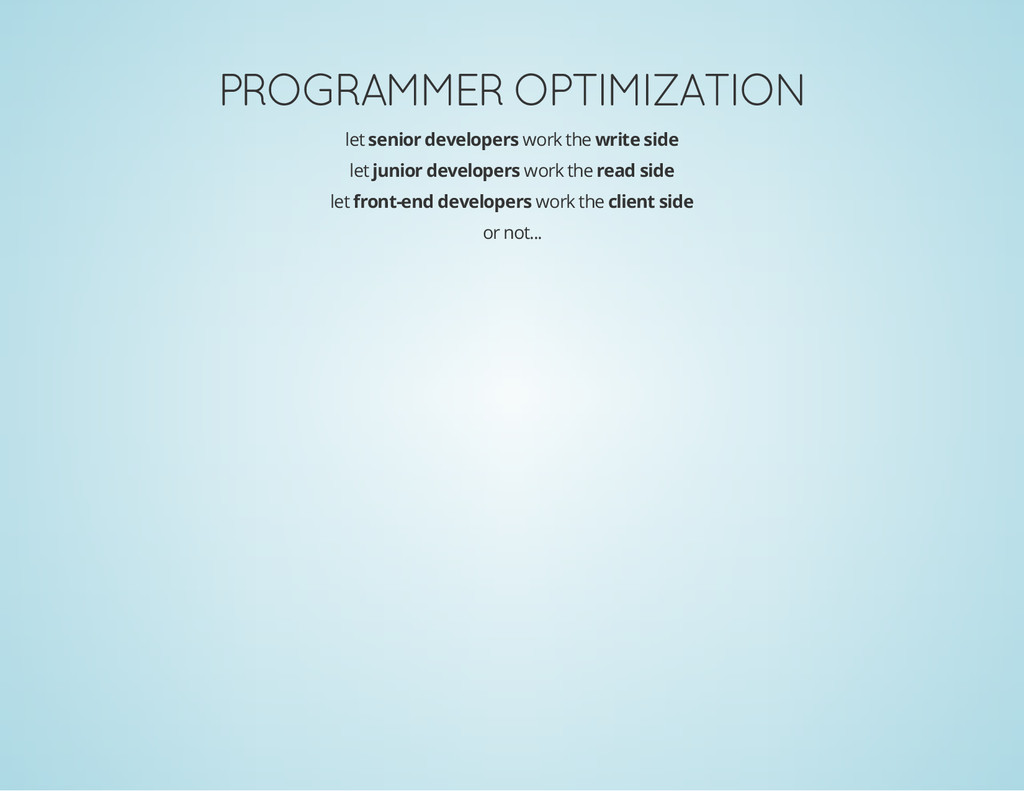 PROGRAMMER OPTIMIZATION let senior developers w...