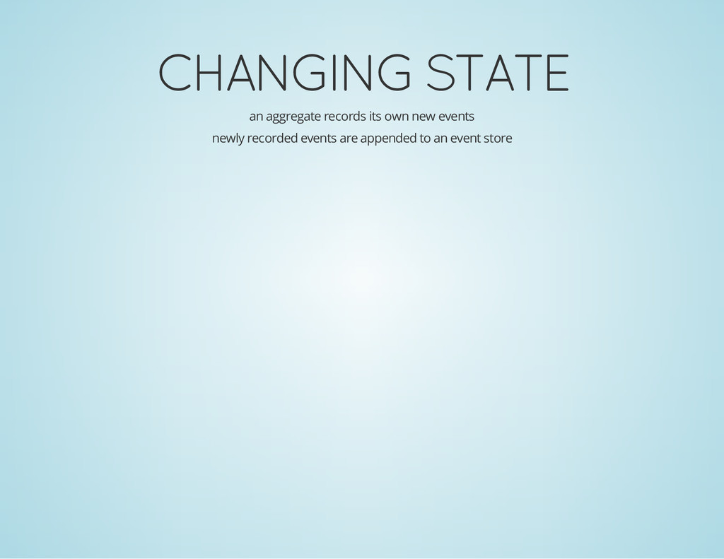 CHANGING STATE an aggregate records its own new...
