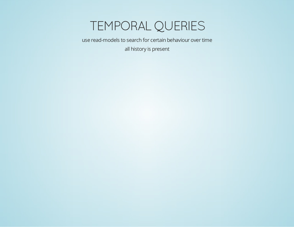 TEMPORAL QUERIES use read-models to search for ...
