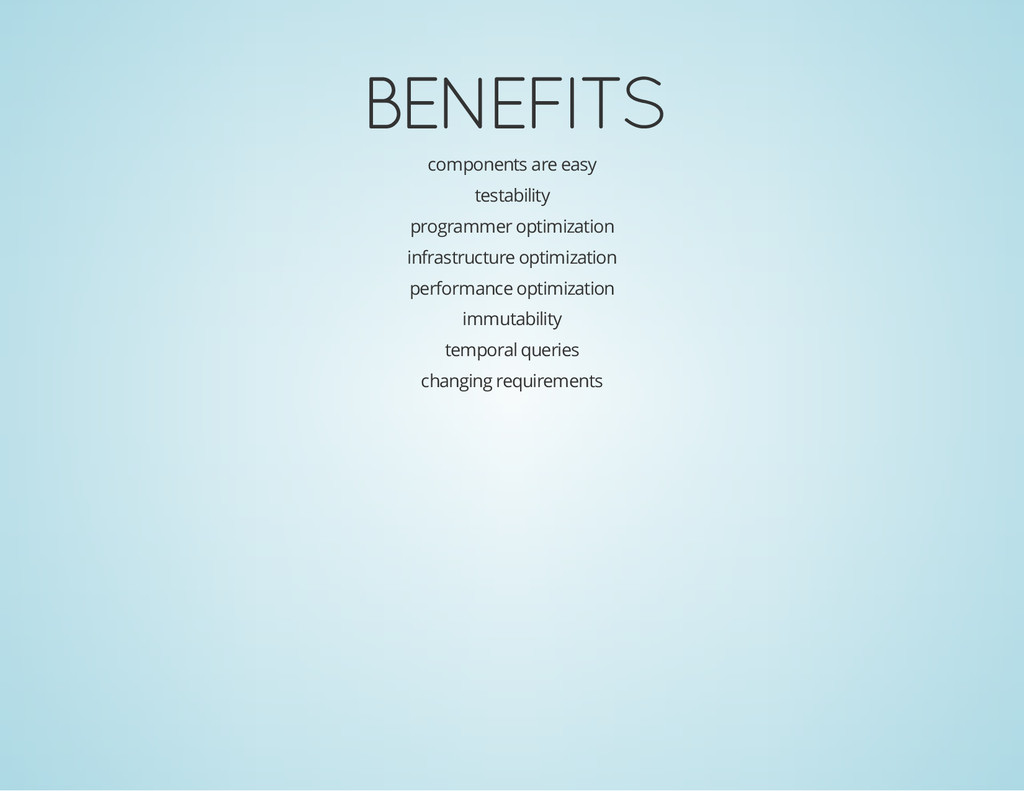 BENEFITS components are easy testability progra...