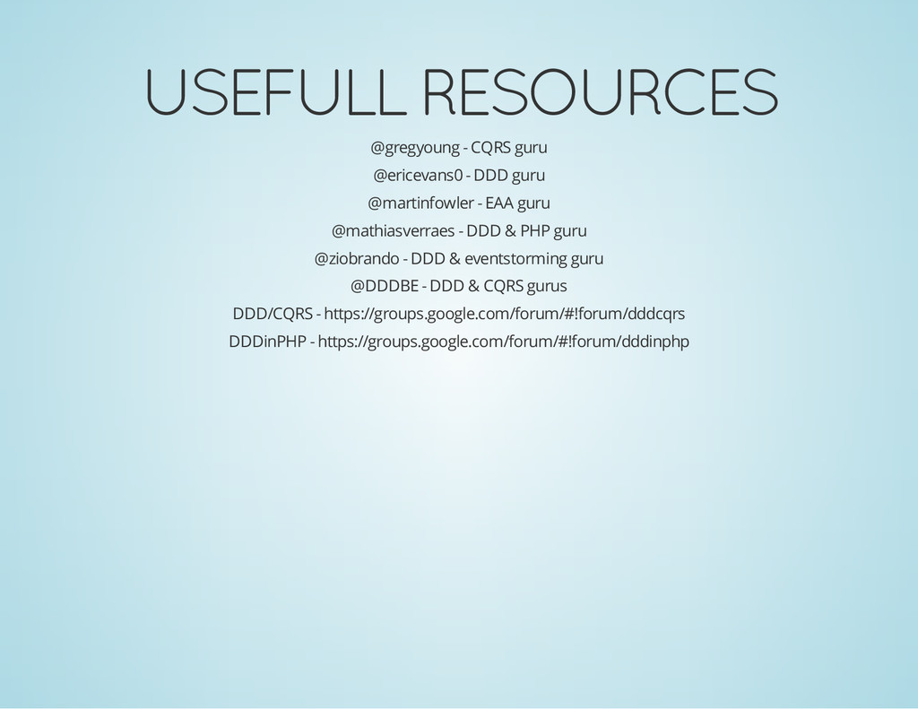 USEFULL RESOURCES @gregyoung - CQRS guru @erice...