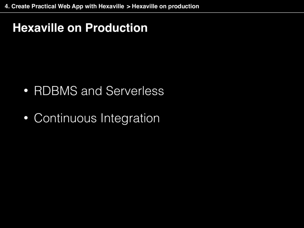 • RDBMS and Serverless • Continuous Integration...