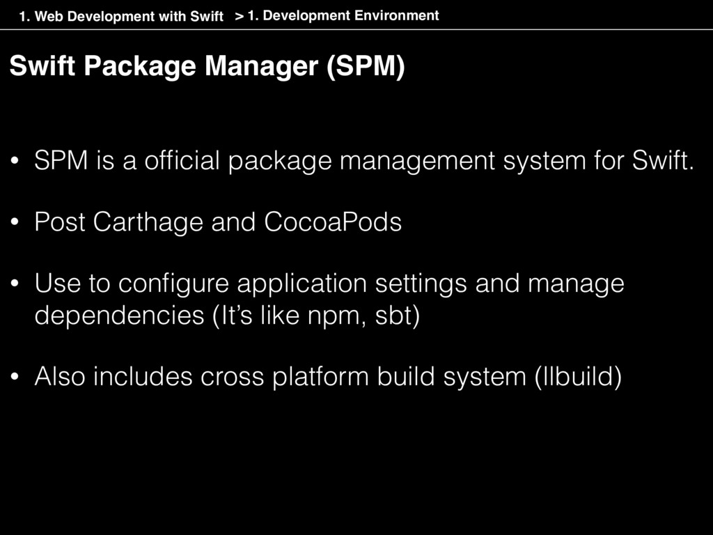 Swift Package Manager (SPM) • SPM is a official ...