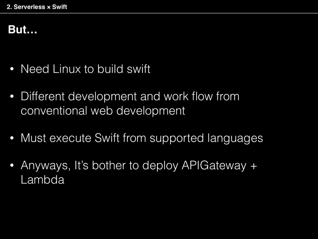 • Need Linux to build swift • Different develop...