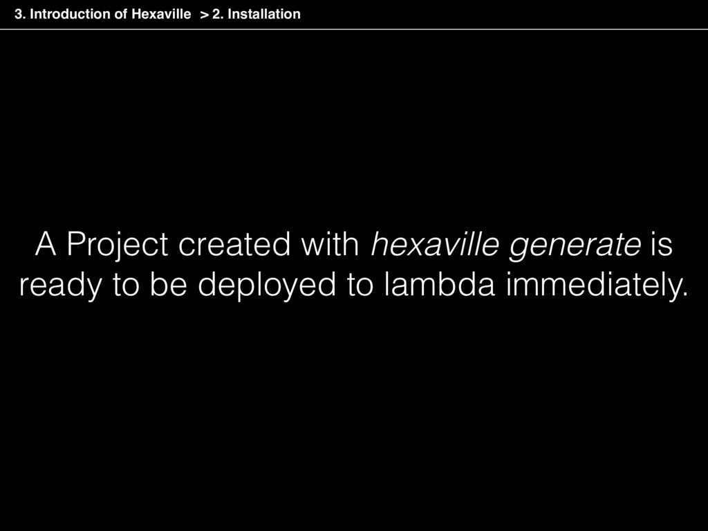A Project created with hexaville generate is re...