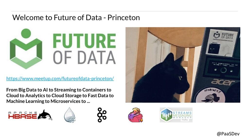 @PaaSDev 2 Welcome to Future of Data - Princeto...