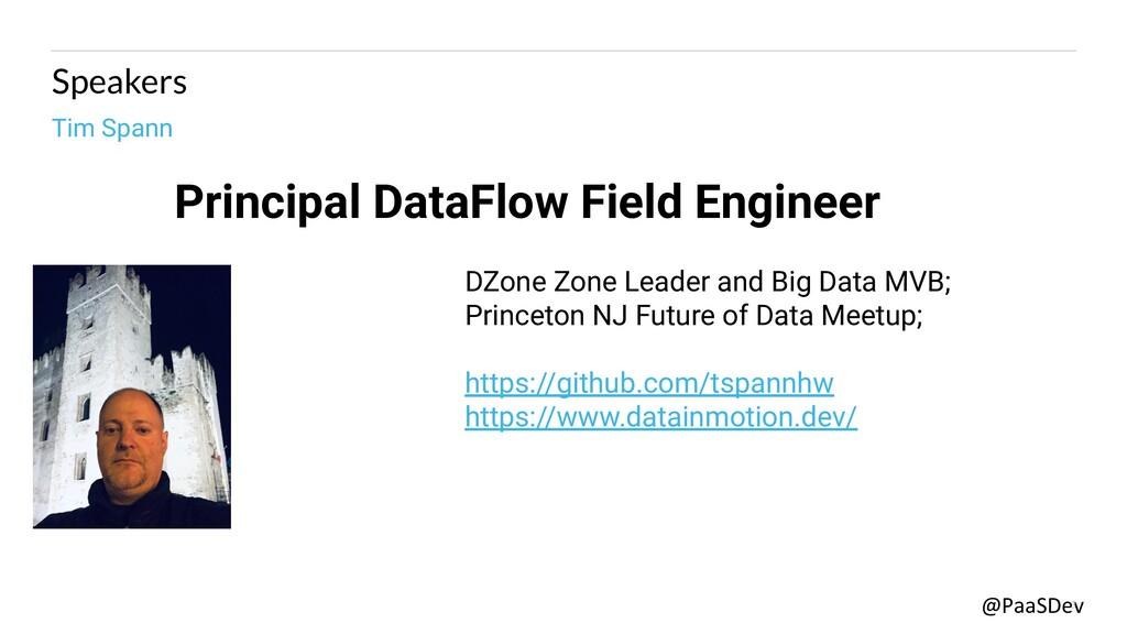 @PaaSDev 3 Speakers Tim Spann Principal DataFlo...