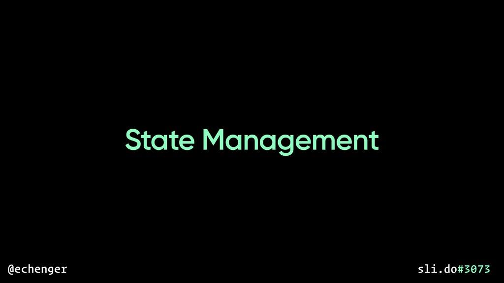 State Management @echenger sli.do#3073