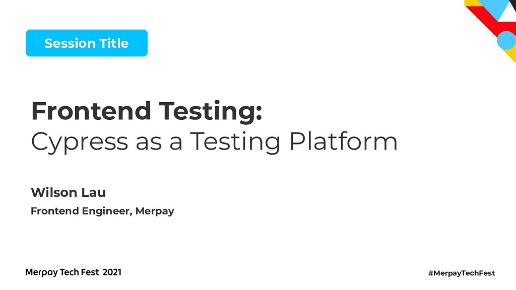 #MerpayTechFest Session Title Frontend Testing:...
