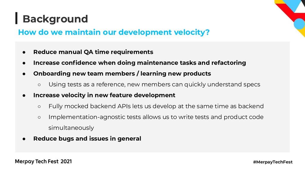 #MerpayTechFest Background ● Reduce manual QA t...