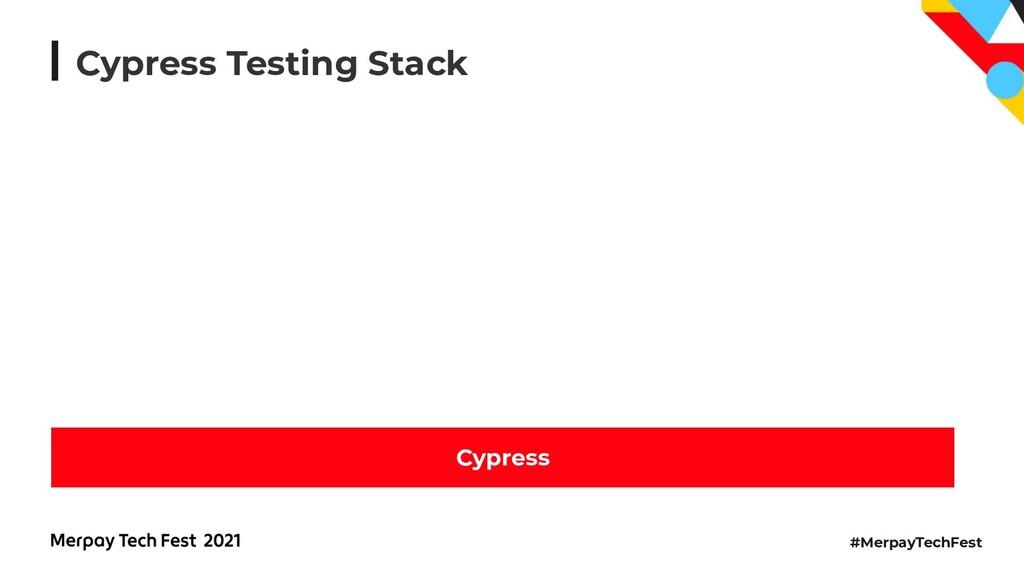 #MerpayTechFest Cypress Testing Stack Cypress
