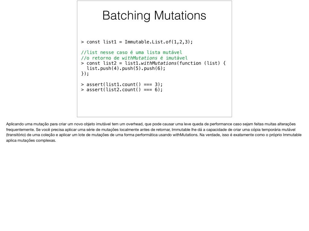 Batching Mutations > const list1 = Immutable.Li...