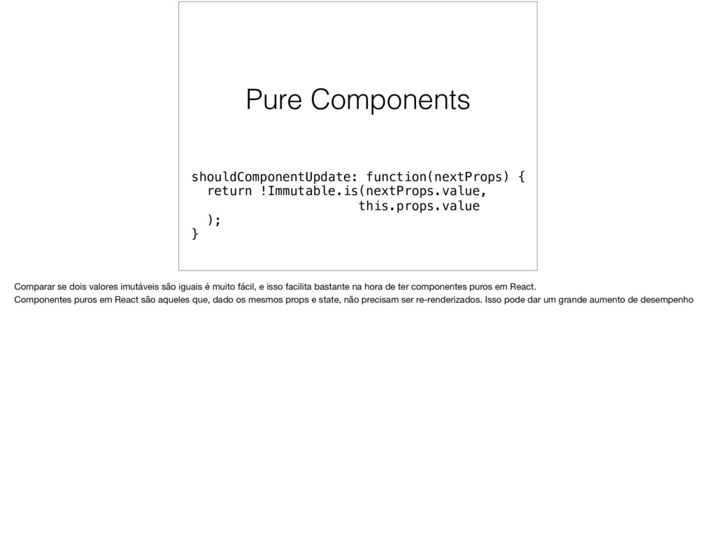 Pure Components shouldComponentUpdate: function...