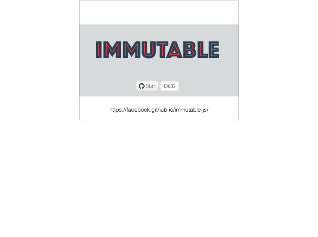 https://facebook.github.io/immutable-js/