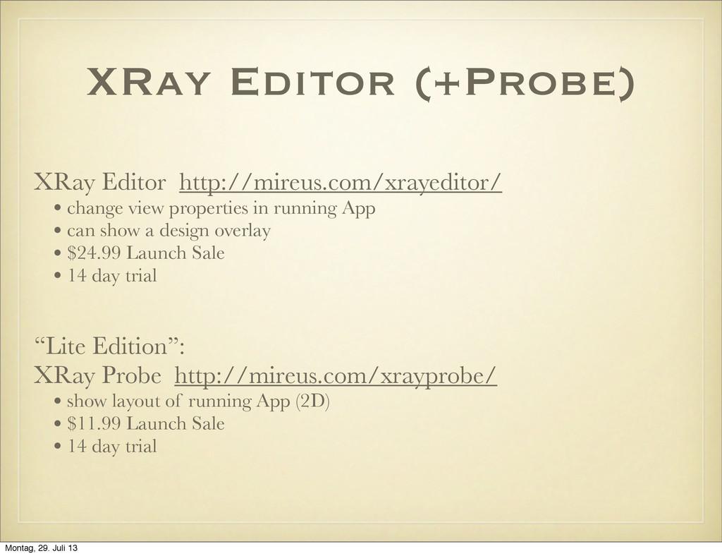 XRay Editor (+Probe) XRay Editor http://mireus....