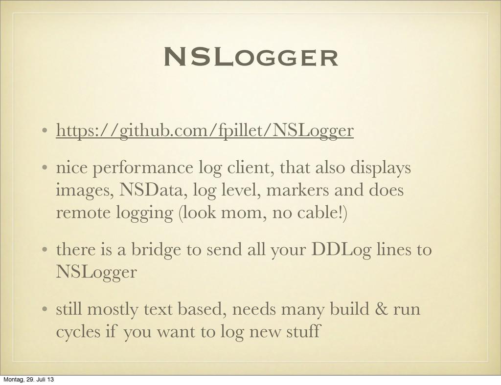 NSLogger • https://github.com/fpillet/NSLogger ...