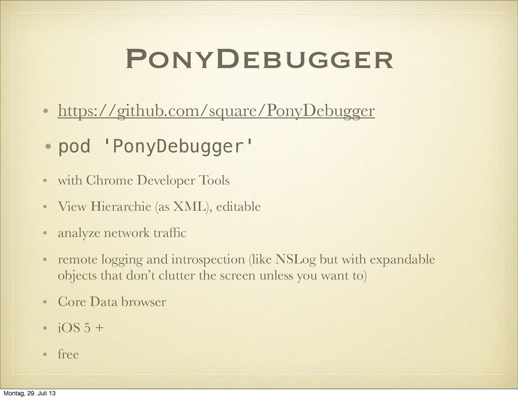 PonyDebugger • https://github.com/square/PonyDe...