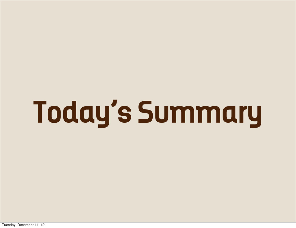 Today's Summary Tuesday, December 11, 12