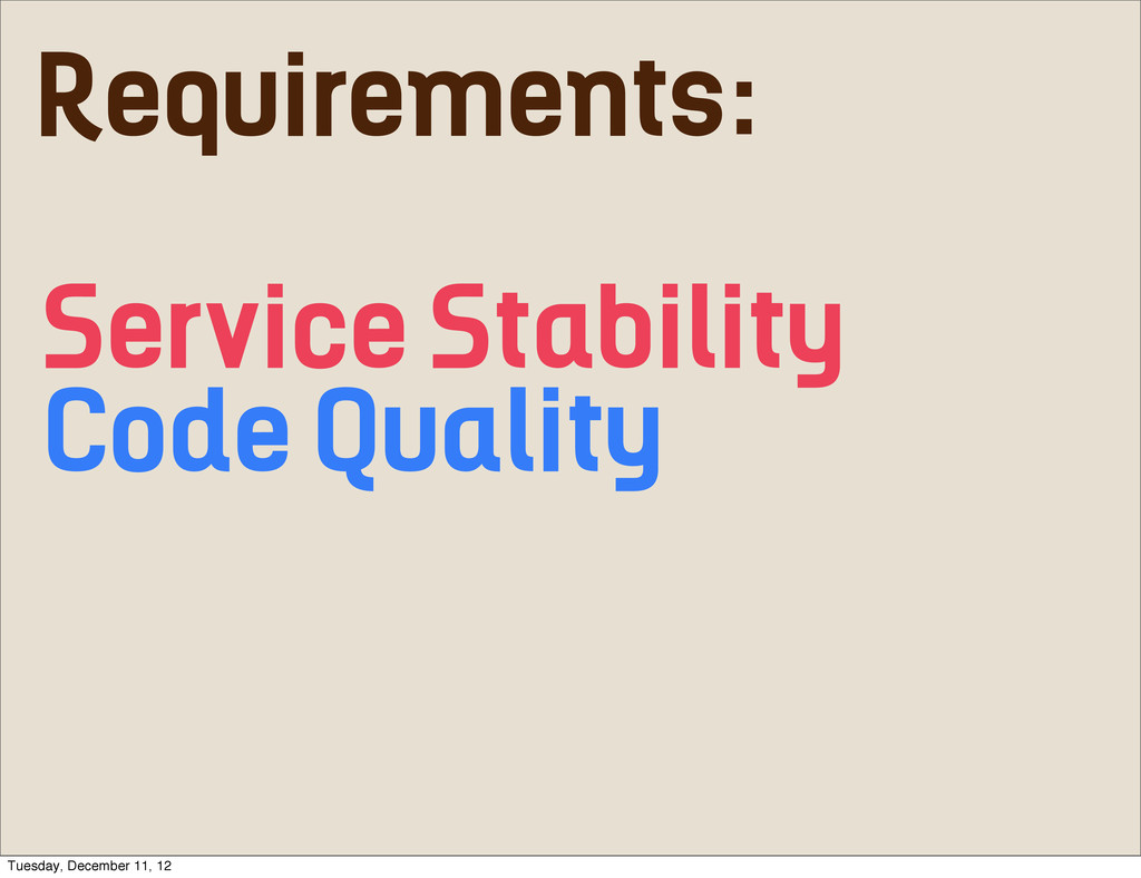 Requirements: Service Stability Code Quality Tu...