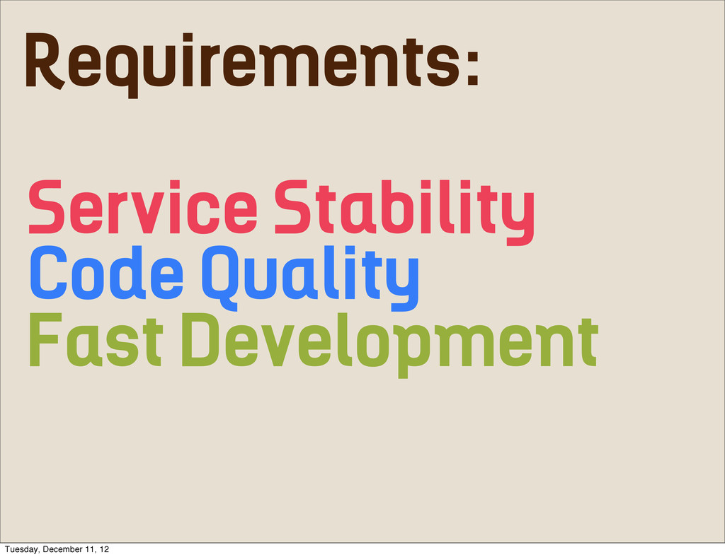 Requirements: Service Stability Code Quality Fa...