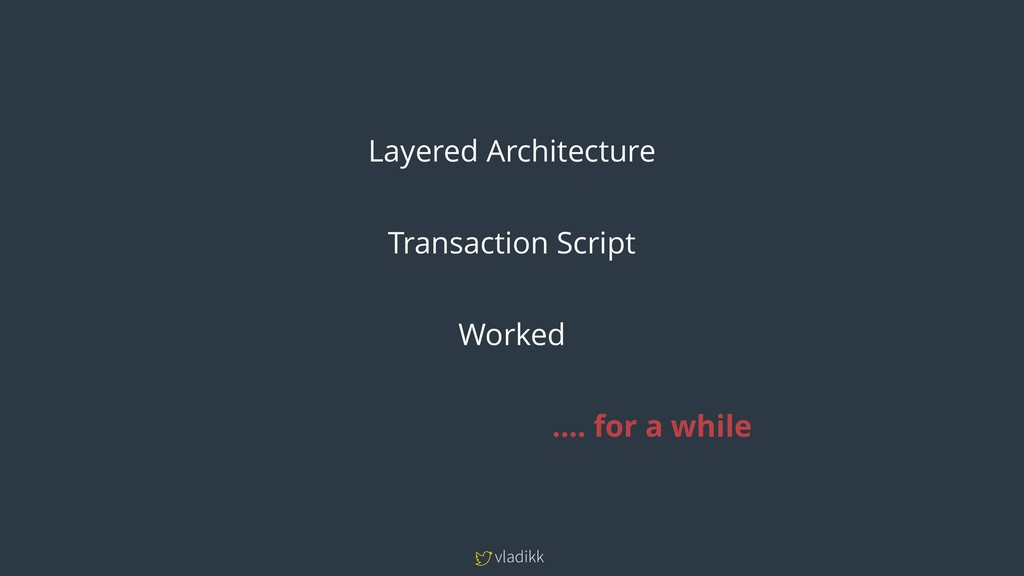 vladikk Layered Architecture Transaction Script...