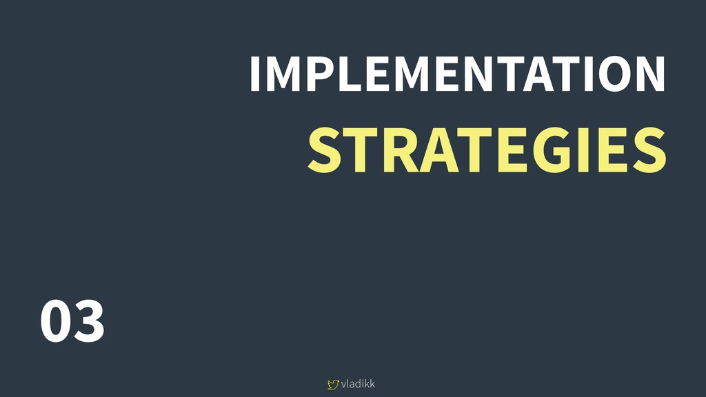 vladikk IMPLEMENTATION STRATEGIES 03
