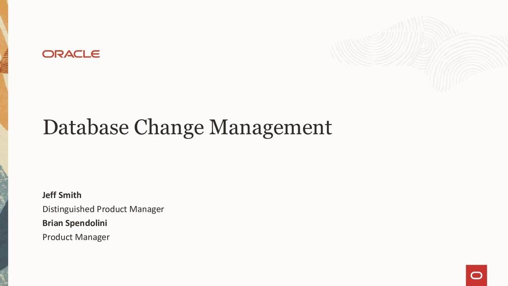 Database Change Management Jeff Smith Distingui...
