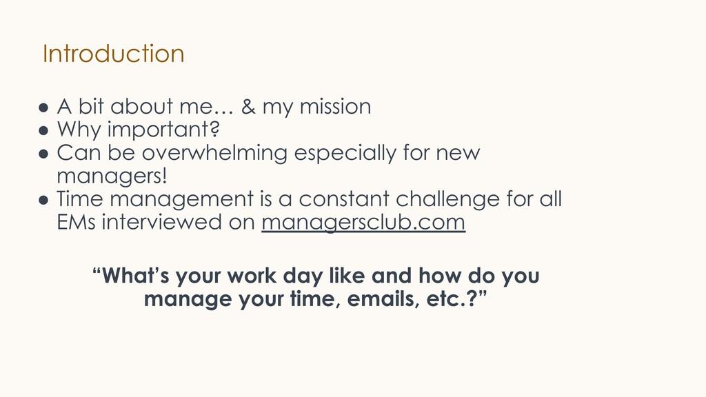 Introduction ● A bit about me… & my mission ● W...