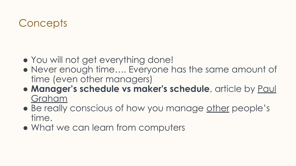 Concepts ● You will not get everything done! ● ...