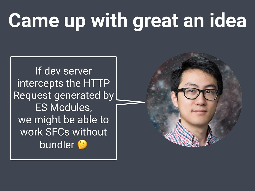 Came up with great an idea If dev server interc...