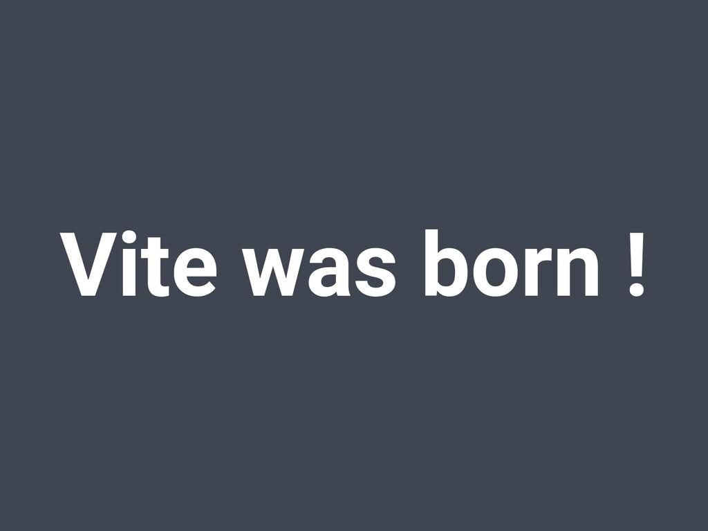 Vite was born !