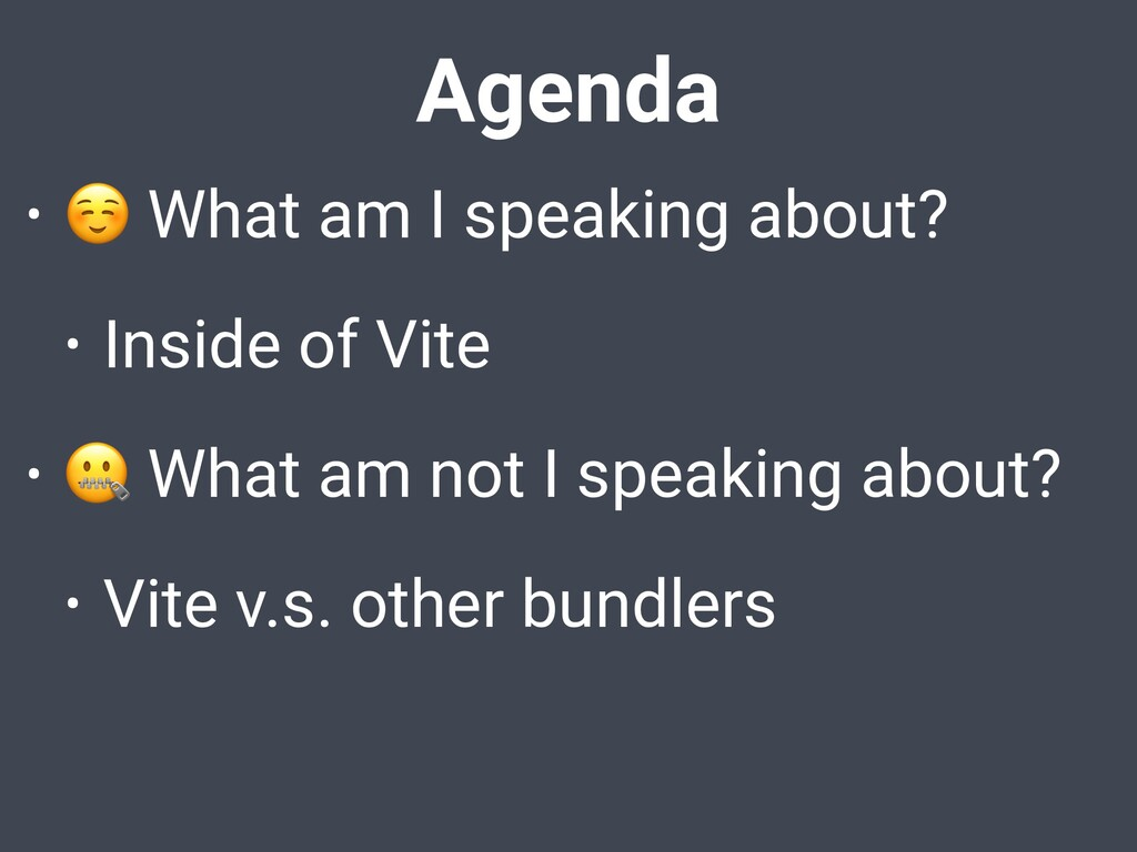 Agenda • ☺ What am I speaking about? • Inside o...