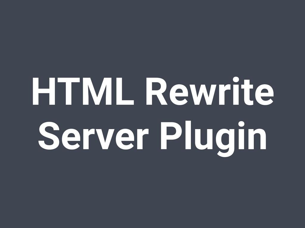 HTML Rewrite Server Plugin