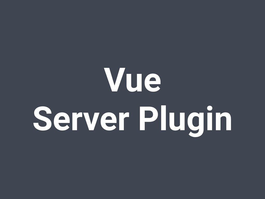 Vue Server Plugin