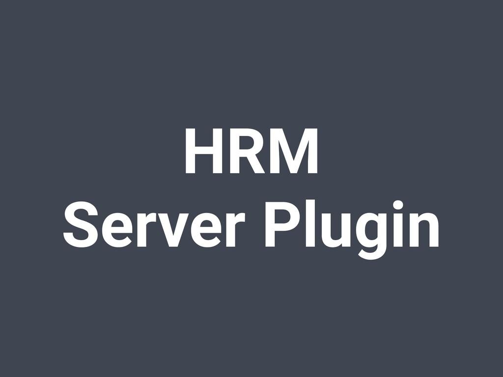 HRM Server Plugin