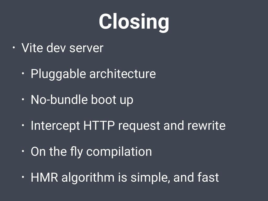 • Vite dev server • Pluggable architecture • No...