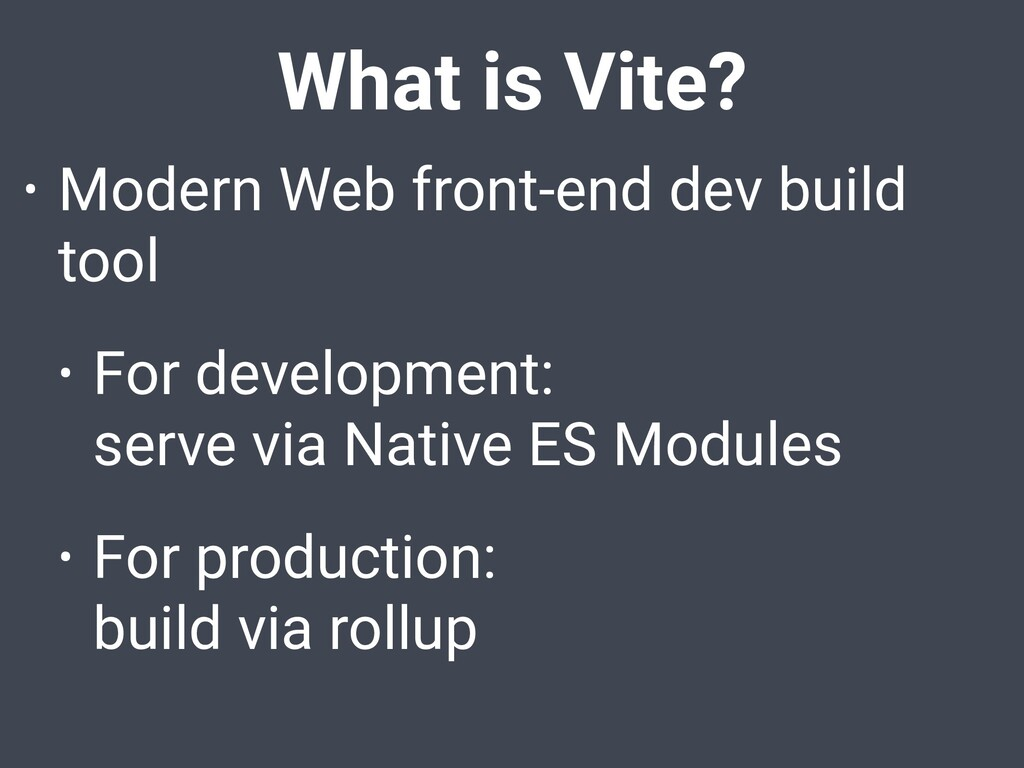 What is Vite? • Modern Web front-end dev build ...