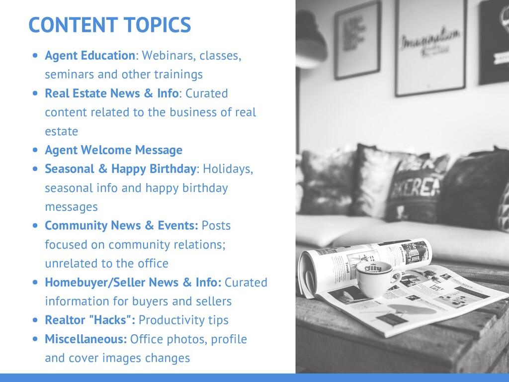CONTENT TOPICS Agent Education: Webinars, class...