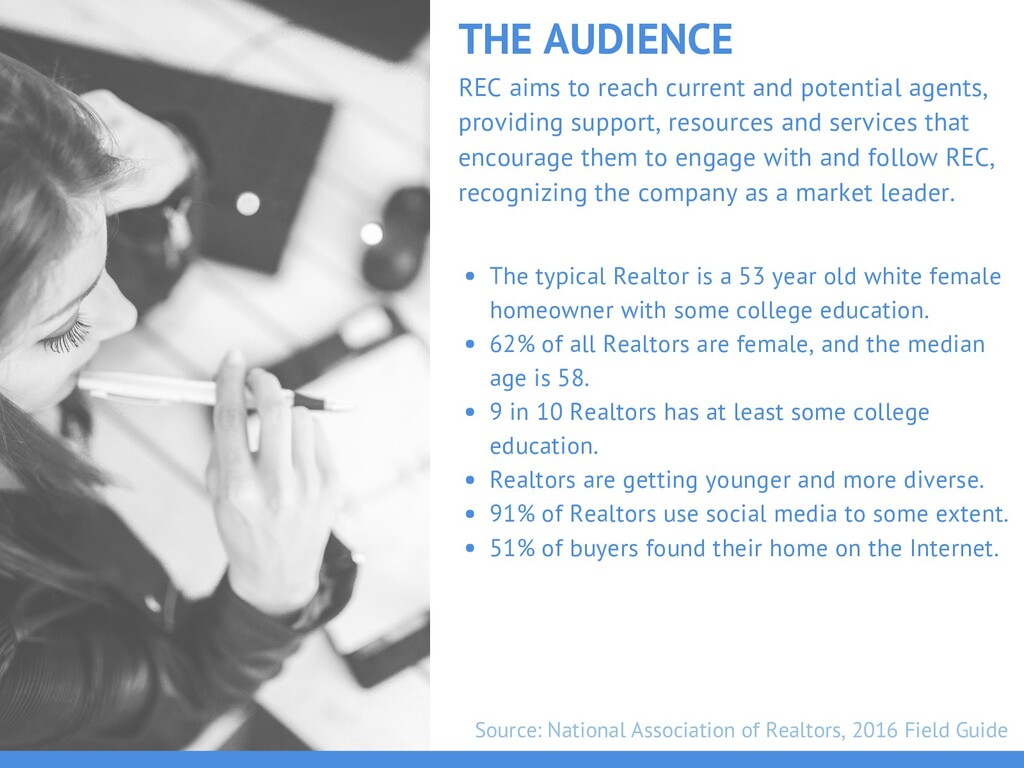 THE AUDIENCE The typical Realtor is a 53 year o...