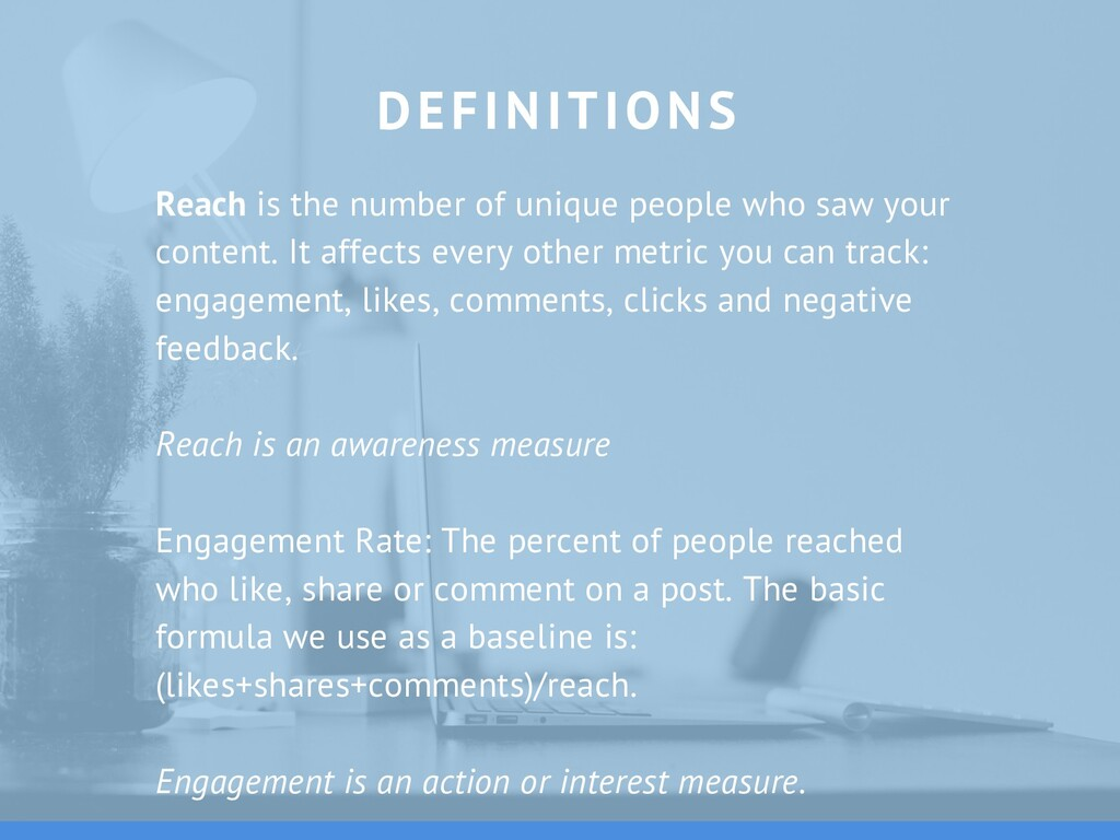 DEFINITIONS Reach is the number of unique peopl...