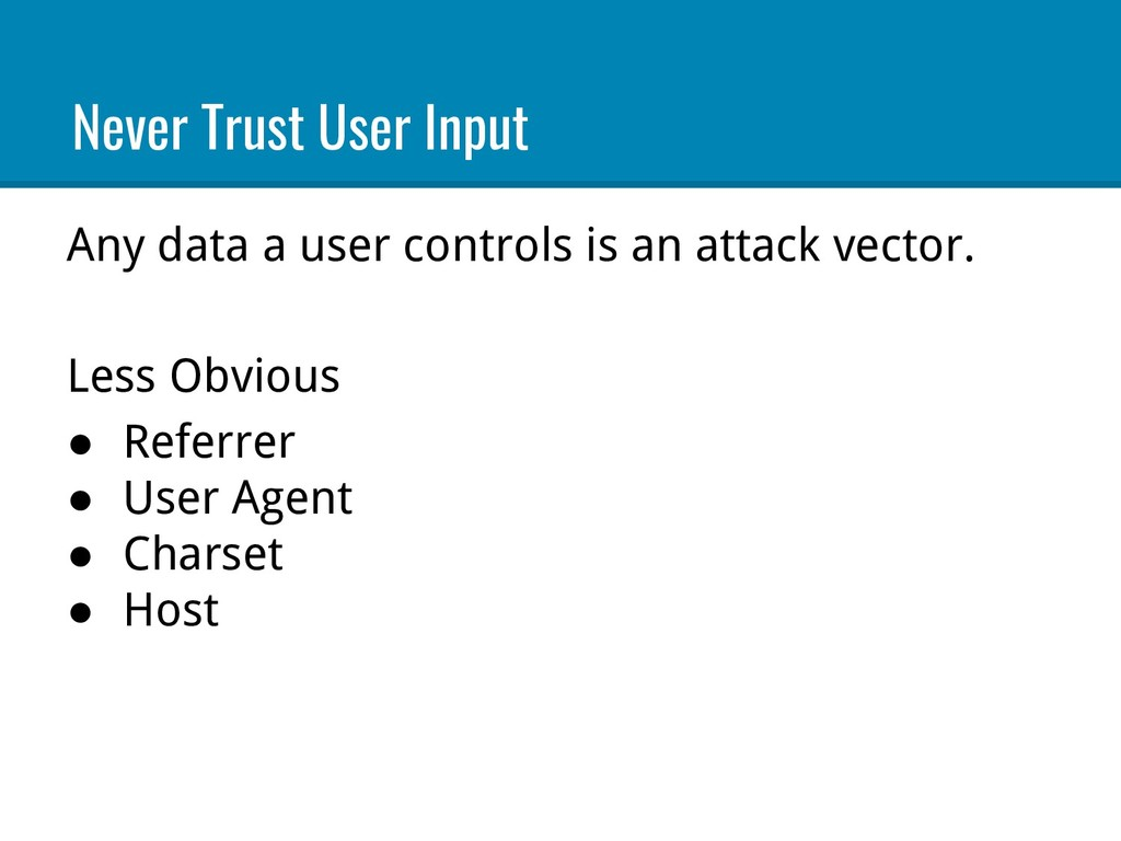 Any data a user controls is an attack vector. L...