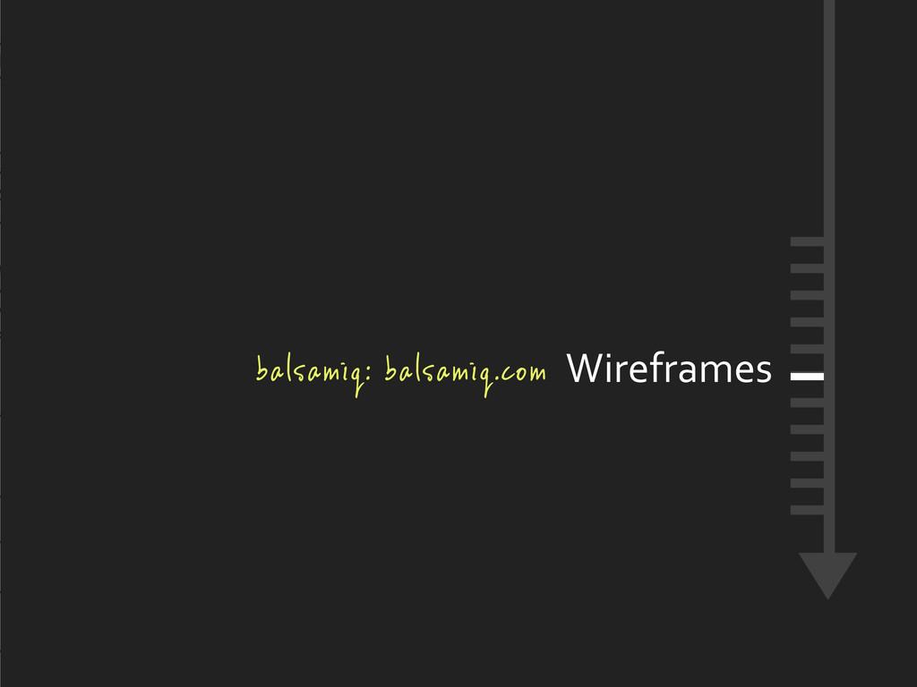 Wireframes balsamiq: balsamiq.com