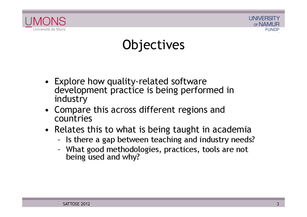 3 SATTOSE 2012 Objectives •  Explore how qualit...