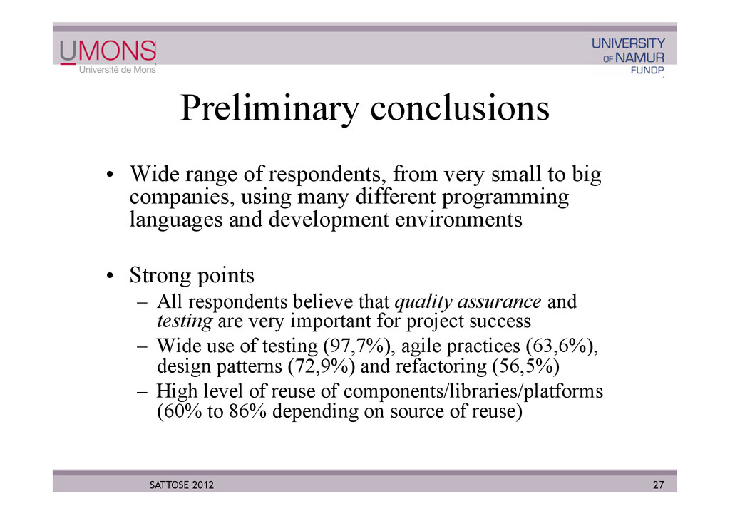 Preliminary conclusions •  Wide range of respon...