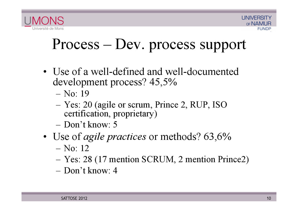 Process – Dev. process support •  Use of a well...