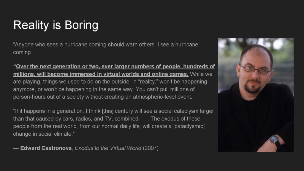 "Reality is Boring ""Anyone who sees a hurricane ..."