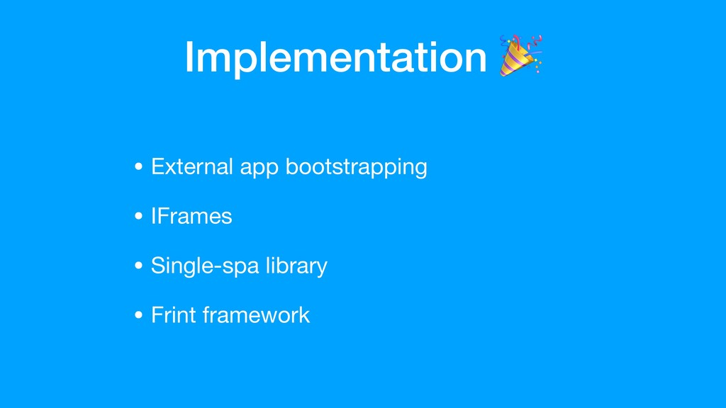 Implementation • External app bootstrapping  • ...