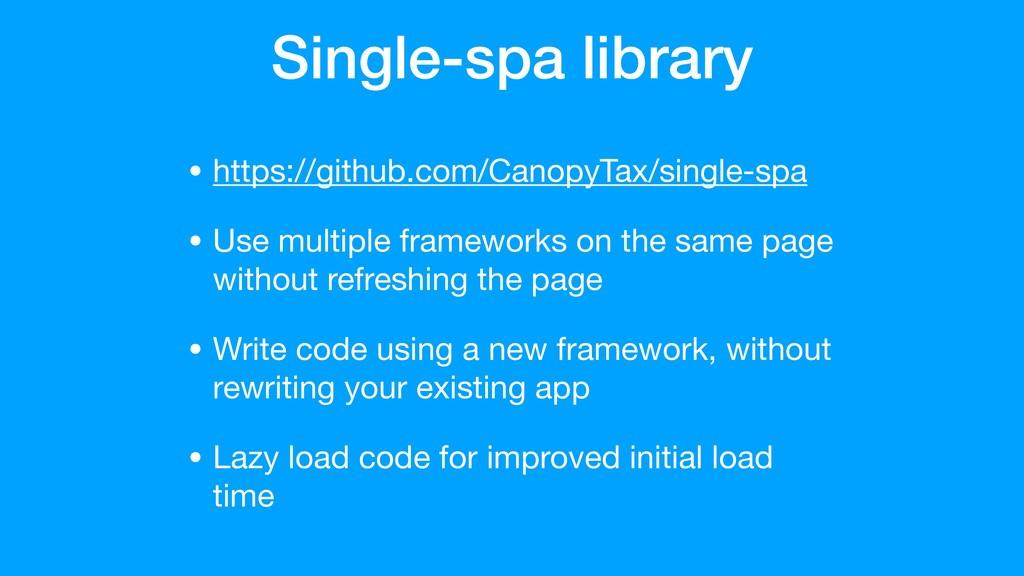 Single-spa library • https://github.com/CanopyT...