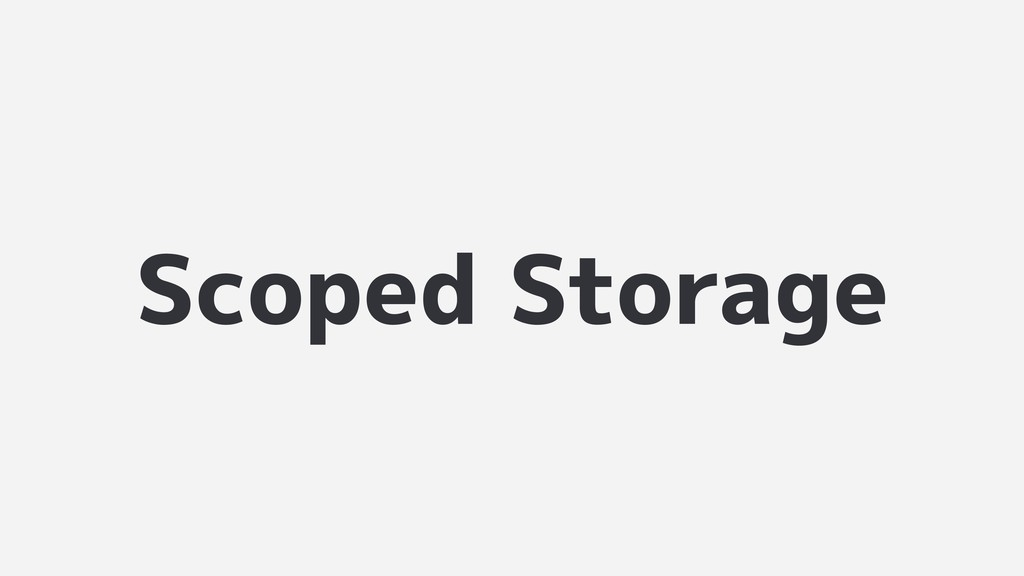 Scoped Storage